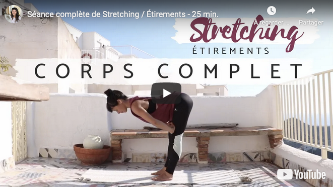 Séance vidéo Stretching corps complet - 25 min.
