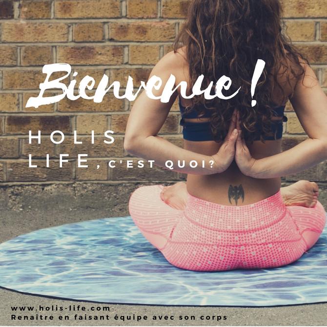 """Bienvenue ! Le site """"HOLIS LIFE"""" est né ! C'est quoi?"""