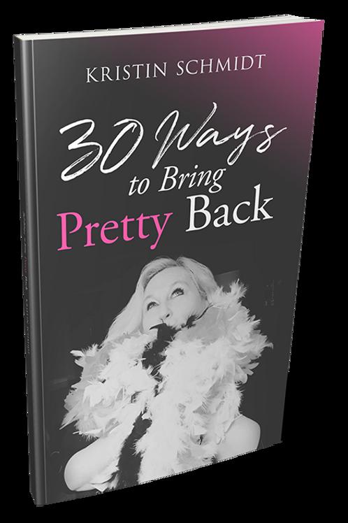 """Buy """"30 Ways To Bring Pretty Back"""""""