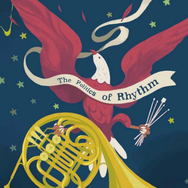 The Politics of Rhythm