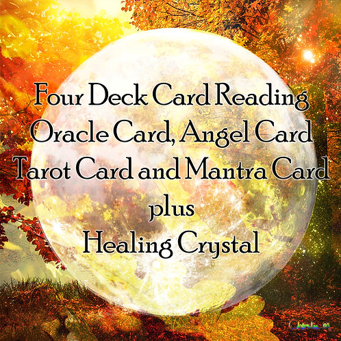 Four Deck Card Reading plus Healing Crystal