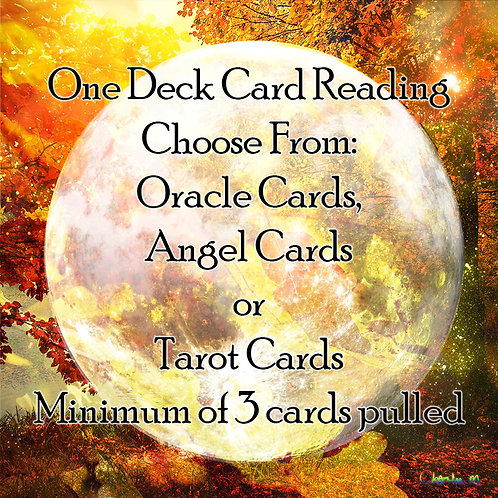 One Deck Card Reading (Choose From Oracle Cards, Angel Cards or Tarot Cards)