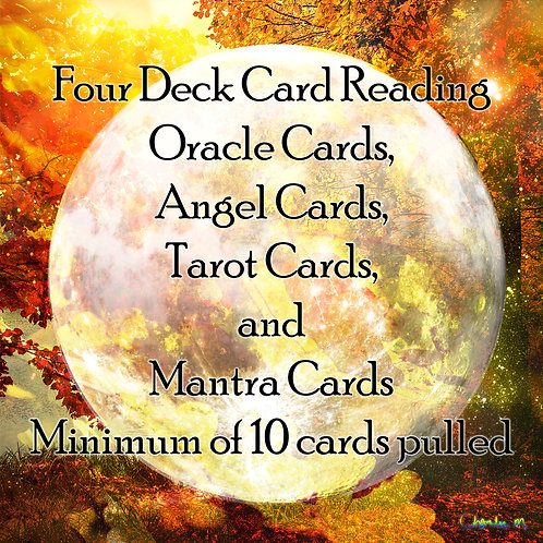 Four Deck Card Reading (Oracle Cards, Angel Cards, Tarot Cards and Mantra Cards)
