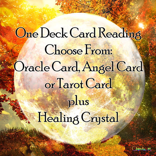 One Deck Card Reading plus Healing Crystal
