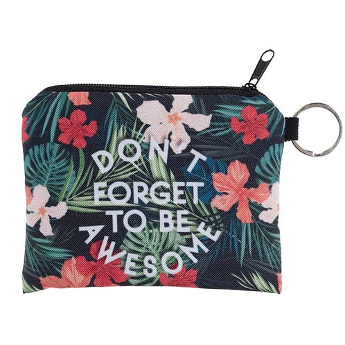 Don't Forget To Be Awesome Coin Purse