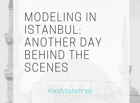 MODELING IN ISTANBUL: BEHIND THE SCENES A (BETTER) DAY OF WORK