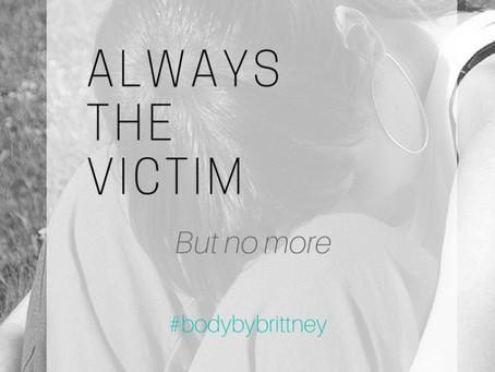 ALWAYS THE VICTIM
