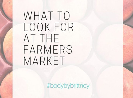 WHAT TO LOOK FOR AT THE FARMERS MARKET | VIDEO