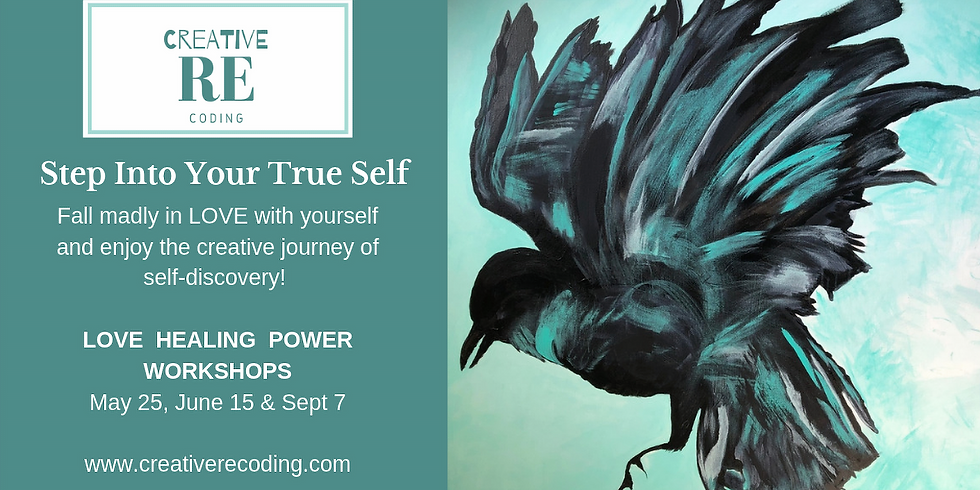 Creative Recoding: Step Into Your True Self May 25, June 15, Sept 7, 2019