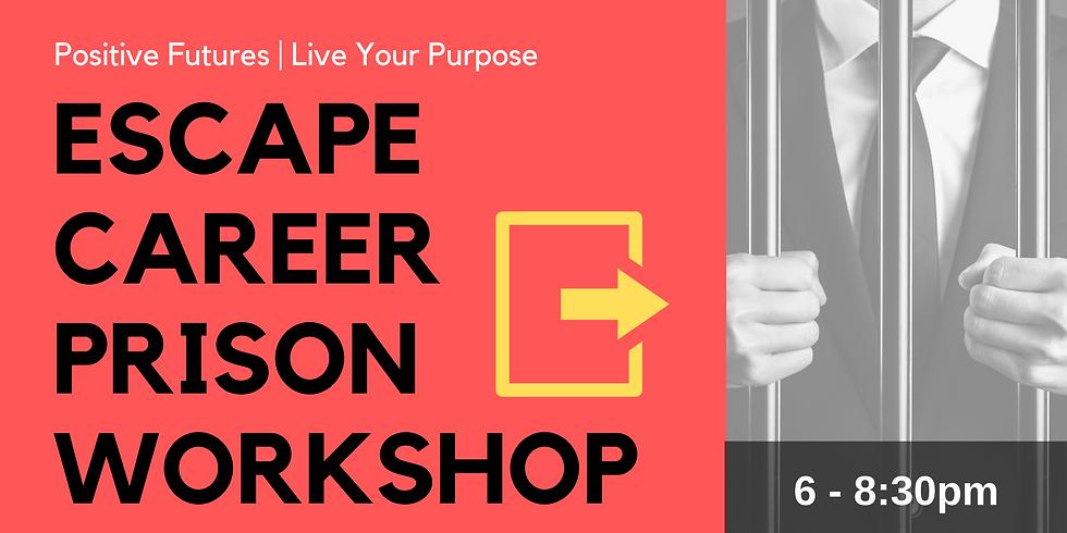 Escape Career Prison Workshop