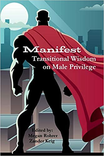 Manifest: Transitional Wisdom on Male Privilege