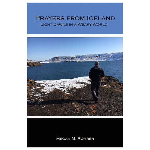 Prayers From Iceland: Light Dawns in a Weary World