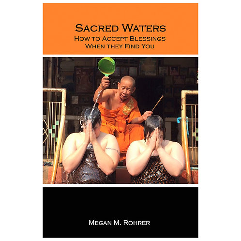 Sacred Waters: How to Accept Blessings When They Find You