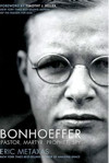 Metaxas's Bonhoeffer: What I Learned