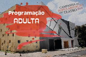 Campanha 2019: Confira a programação das peças para o público adulto