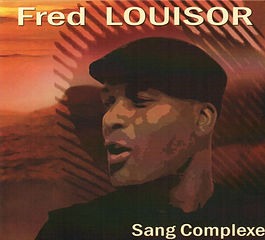 Fred Louisor / Sang Complexe