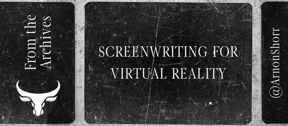 Screenwriting for Virtual Reality