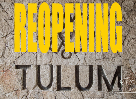 Tulum and Coba opening September 14th