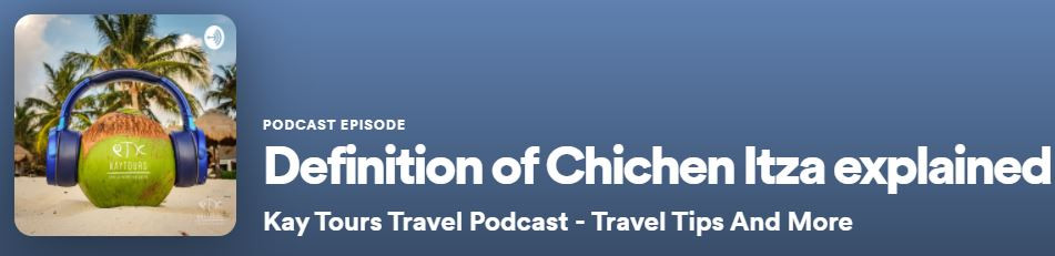 Banner for Kay Tours Mexico Travel Tips Podcast