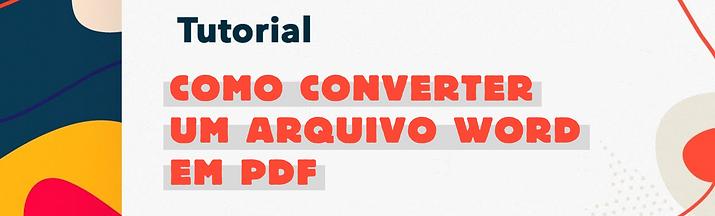COMO CONVERTER UM ARQUIVO WORD EM PDF.pn