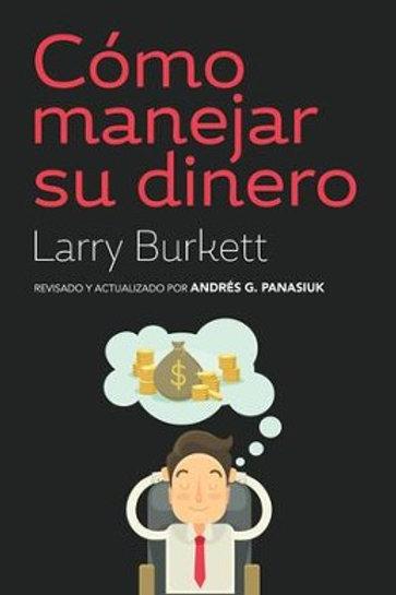 Como manejar su dinero - Larry Burkett