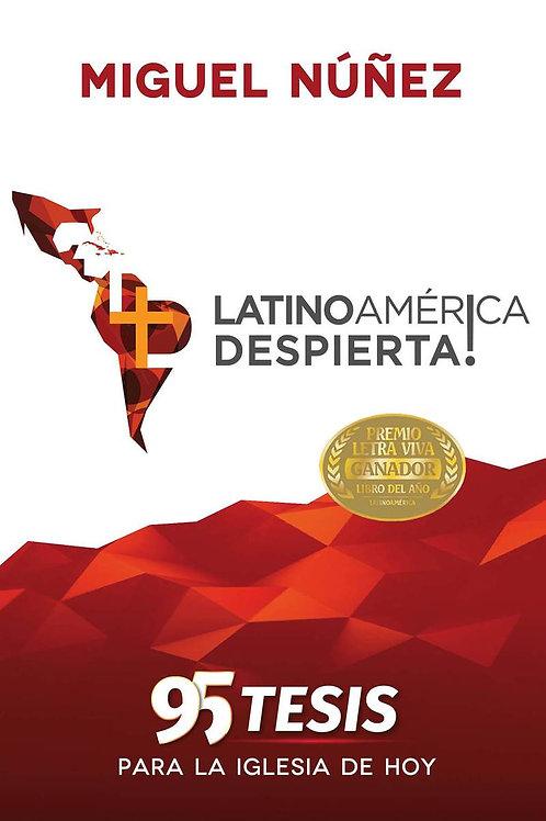 Latinoamerica Despierta! 95 Tesis para la Iglesia de Hoy - Miguel Nunez