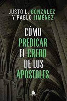 Cómo predicar el Credo de los Apostoles - Justo Gonzalez