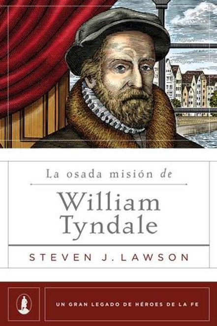 La osada misión de William Tyndale - Steven J. Lawson
