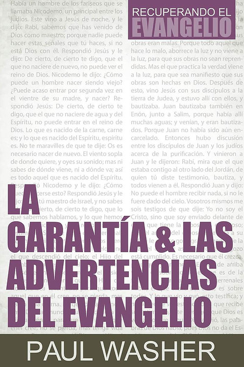 La garantía & las advertencias del evangelio - Paul Washer
