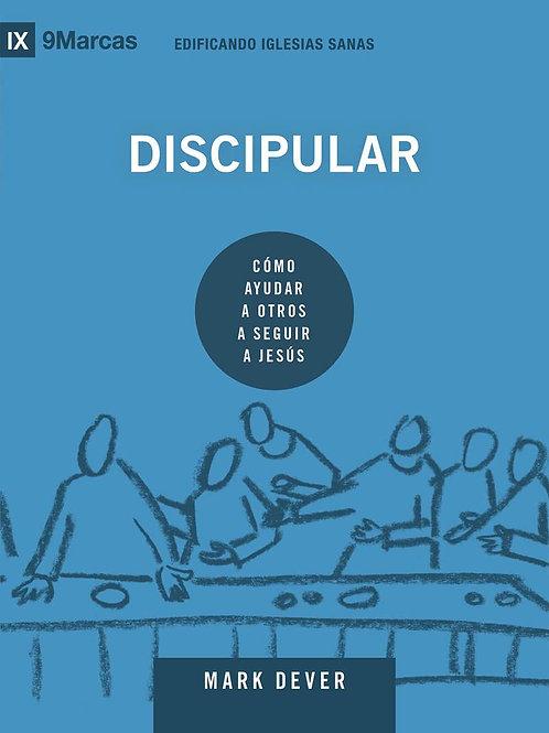 Discipular: Cómo ayudar a otros a seguir a Jesús