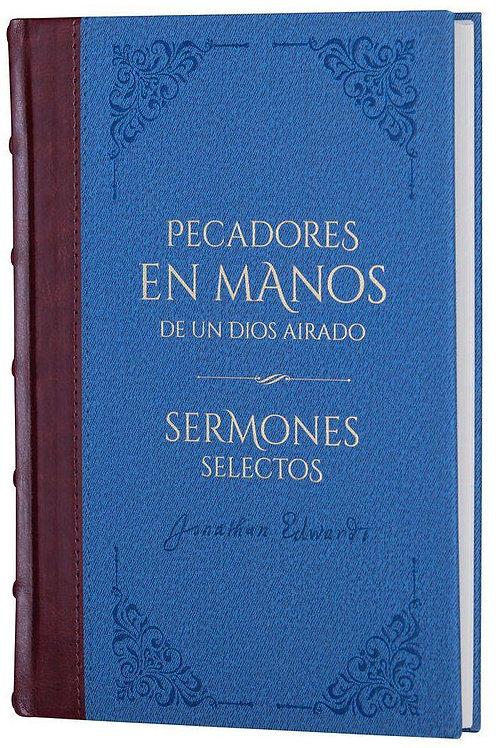 Pecadores en manos de un Dios airado y sermones selectos - Clasicos Tomo 3