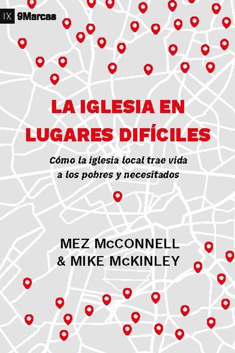 La Iglesia en lugares difíciles - Mez McConnell & Mike McKinley
