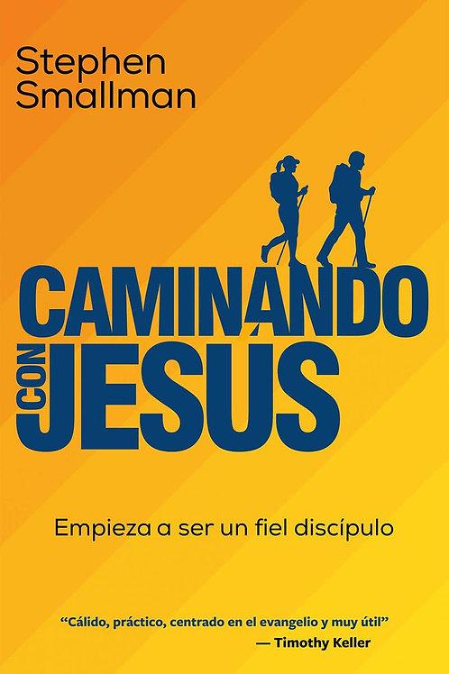 Caminando con Jesús : Empieza a Ser un Fiel Discípulo - Stephen Smallman