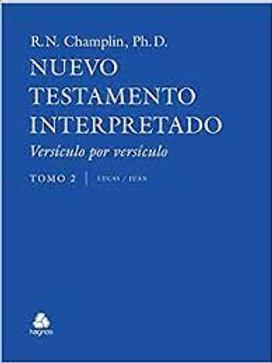Nuevo Testamento Interpretado Tomo 2 (Lucas y Juan)  R. Norman Champlin