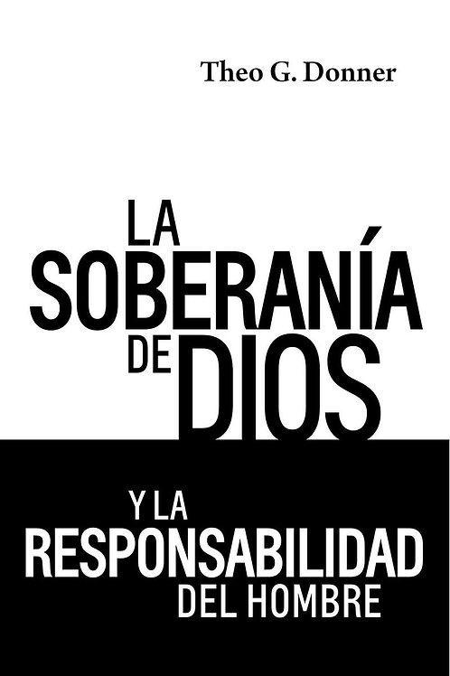 La soberanía de Dios y la responsabilidad del hombre - Theo G. Donner