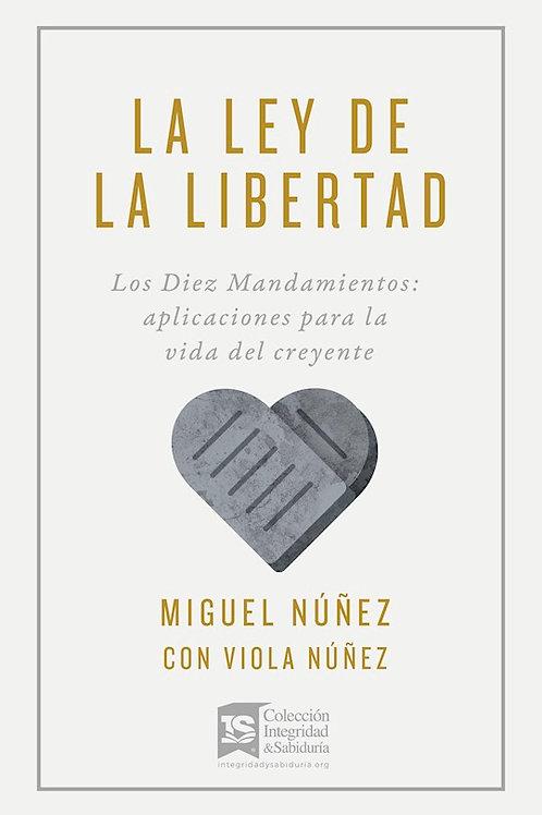 La ley de la libertad - Miguel Nuñez