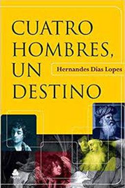 Cuatro hombres un destino - Hernandez Dias