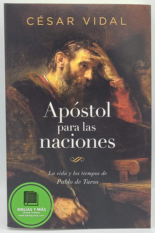 Apostol para las naciones, la vida de Pablo - Cesar Vidal