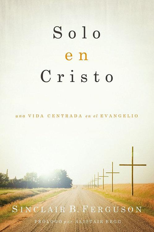 Solo en Cristo - Sinclair Ferguson