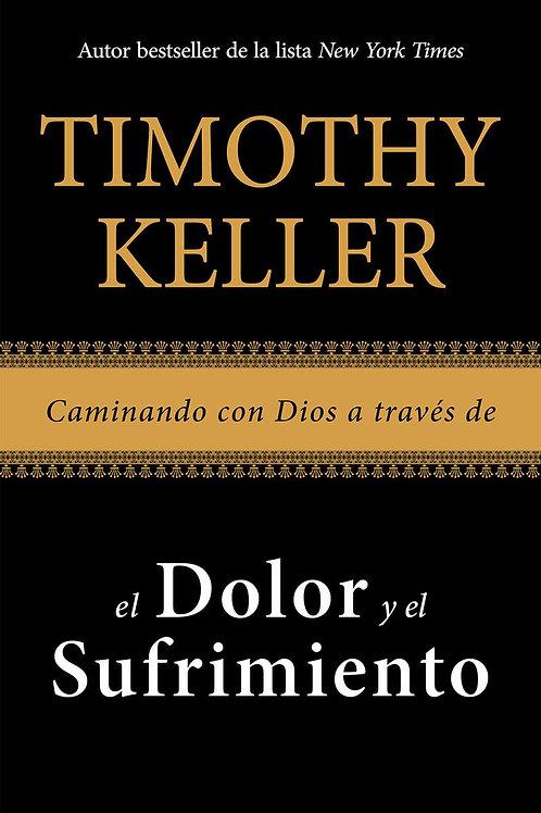 Caminando con Dios a través del dolor y el sufrimiento - Timothy Keller