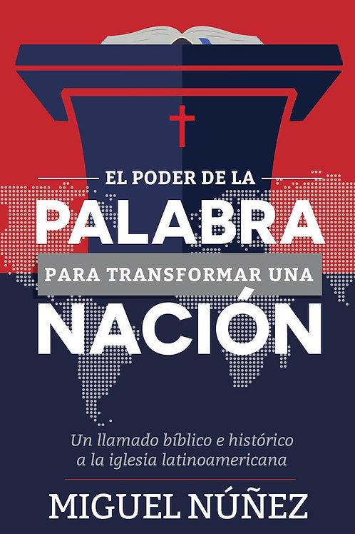 El Poder de la Palabra para transformar una nación - Miguel Nunez