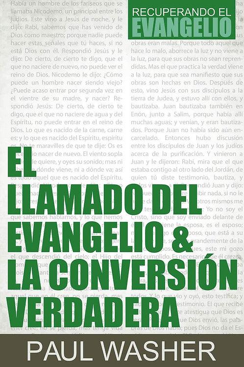 El Llamado Del Evangelio y la Conversión Verdadera - Paul Washer