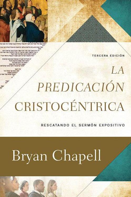 La Predicación Cristocéntrica - Bryan Chapell