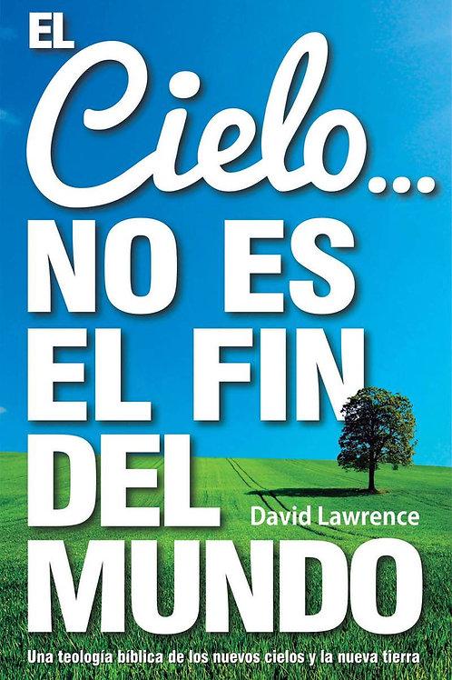 El Cielo… No Es el Fin del Mundo - David Lawrence
