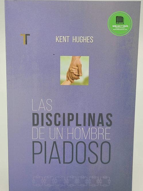 Las Disciplinas de un hombre piadoso - Kent Hughes