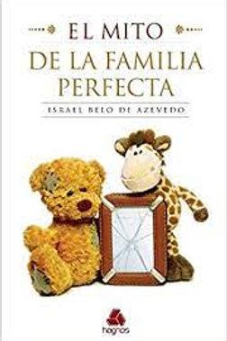 El mito de la familia perfecta - Israel Belo