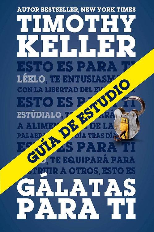 Gálatas para ti guia de estudio - Timothy Keller