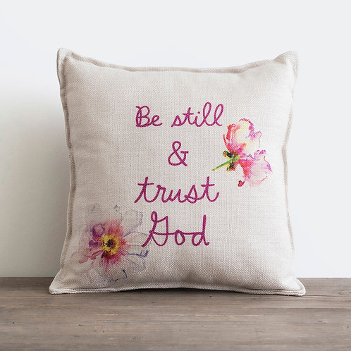 Be Still and Trust God - Small Throw Pillow
