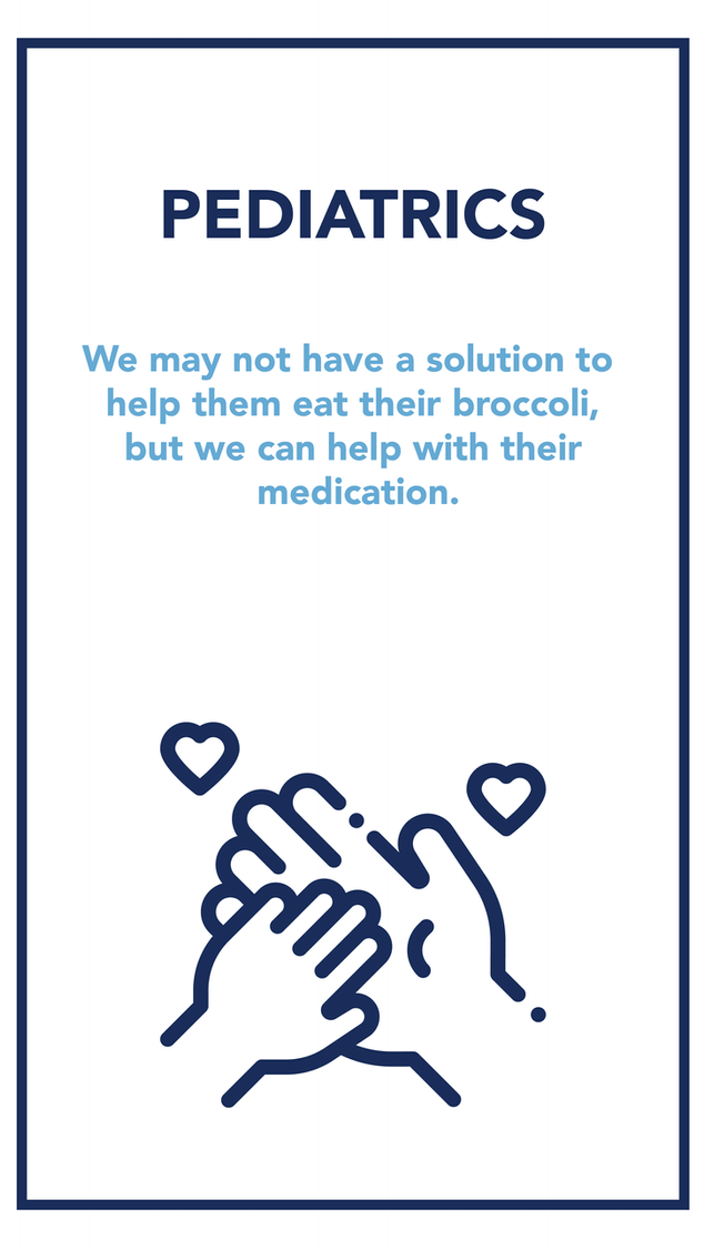 Children pose certain challenges when it comes to taking their medication- they may dislike the taste or texture, have difficulty swallowing a solid dosage form, or are fearful of taking an injection. Many of these challenges can be overcome by creating the right compound for pediatric use. By manipulating the texture or taste of a medication, a compounding pharmacist at Lisgar Woods Pharmacy will help your child overcome many of the challenges they can face with mass-produced products.  Professional compounding is not just diluting existing medications, or mixing powders with bases.   We must consider physical and chemical properties of each active and inactive ingredient in order to prepare an effective and safe customized medication with the desired taste, color, fragrance, viscosity, uniformity, texture, and stability.    The efficacy of any compounded medication is influenced by the technique and equipment used in preparing the formulation, the purity and quality of the ingredients, choice of base, and proper use of additives such as penetration enhancers. All of these components are factored in when creating a compound for an adult or child.