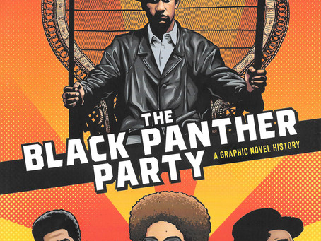 The Black Panther Party: A Graphic Novel History, written by David F. Wal